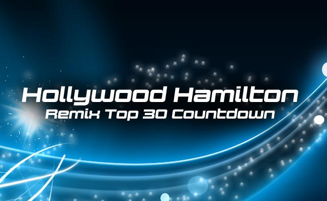Hollywood Hamilton - Remix Top 30 Countdown