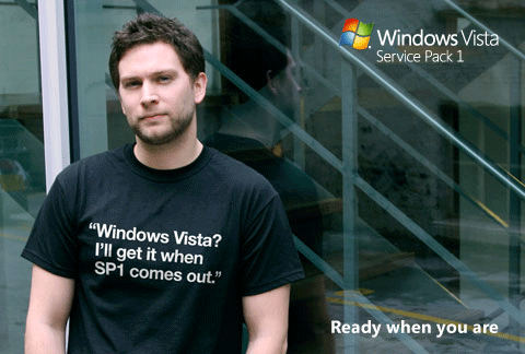 Graphic with man wearing a T-shirt with the slogan 'Windows Vista? I'll get it when SP1 comes out.' and the strapline 'ready when you are'