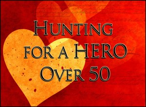 Hunting for a Hero over 50