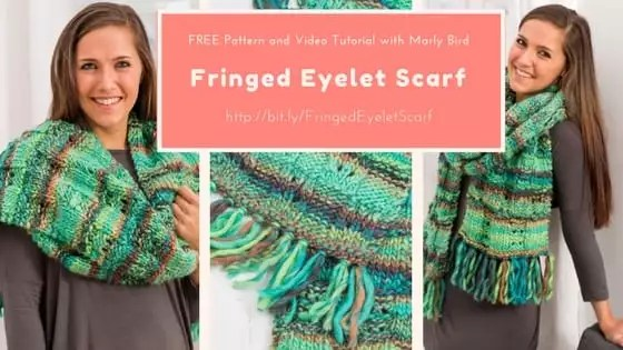 Video Tutorial and Free Pattern with Marly Bird for the Fringed Eyelet Scarf
