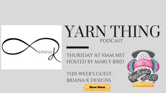 Yarn Thing Podcast with Marly Bird and Guest Brianna K Designs