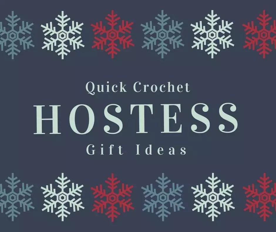 Quick Crochet Hostess Gift Ideas