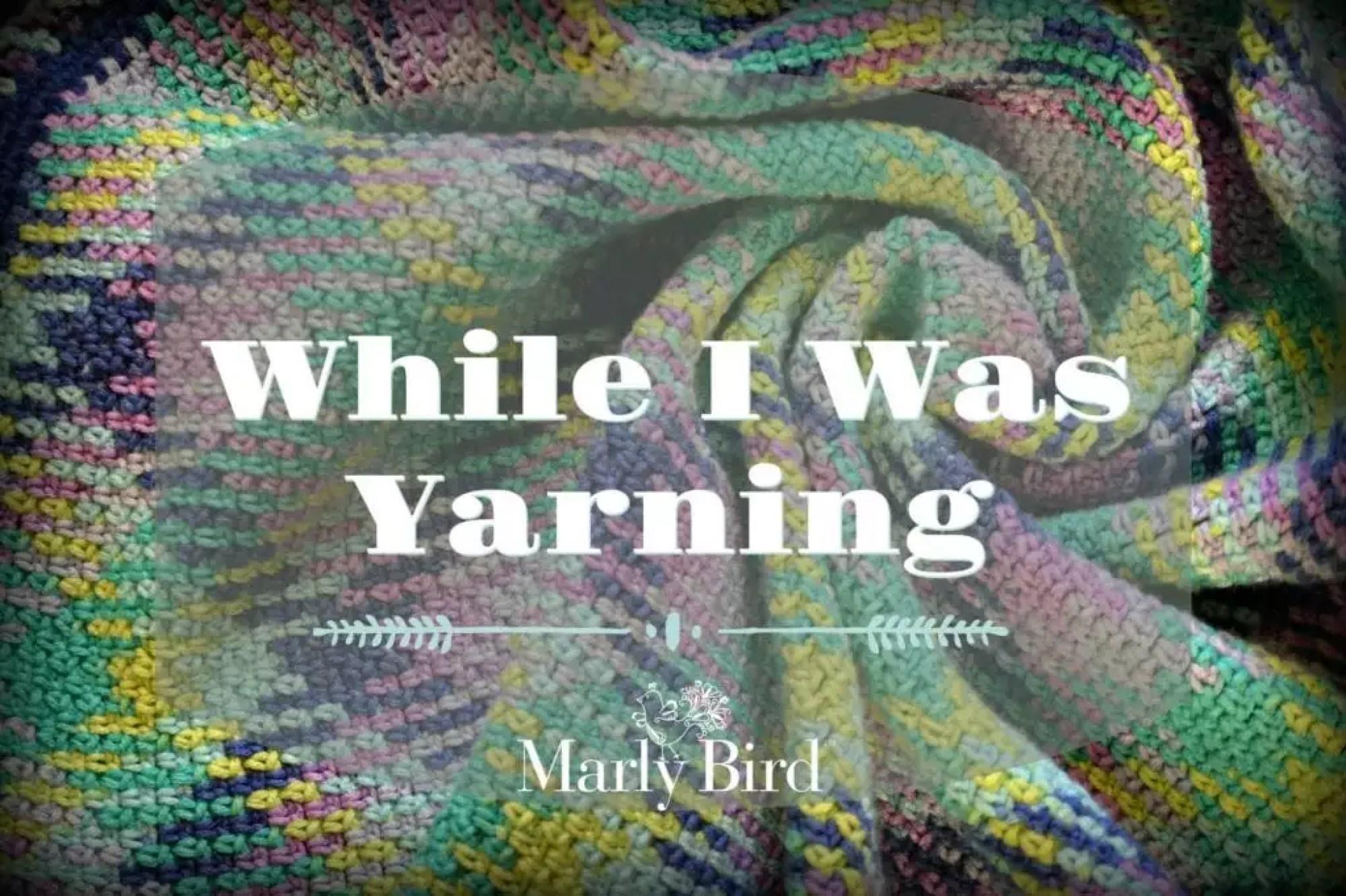 While I was Yarning