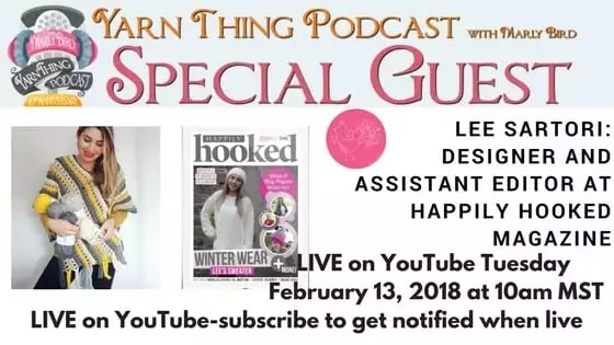 Yarn Thing Podcast with Guest Lee Sartori of Happily Hooked Magazine