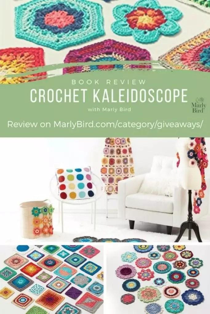 Crochet Kaleidoscope Book Review with Marly Bird