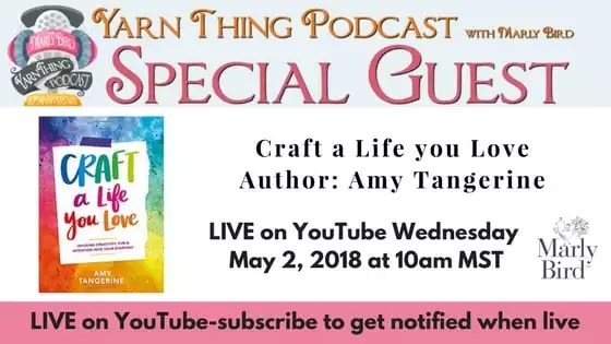 The Yarn Thing Podcast with Marly Bird and Guest Amy Tangerine