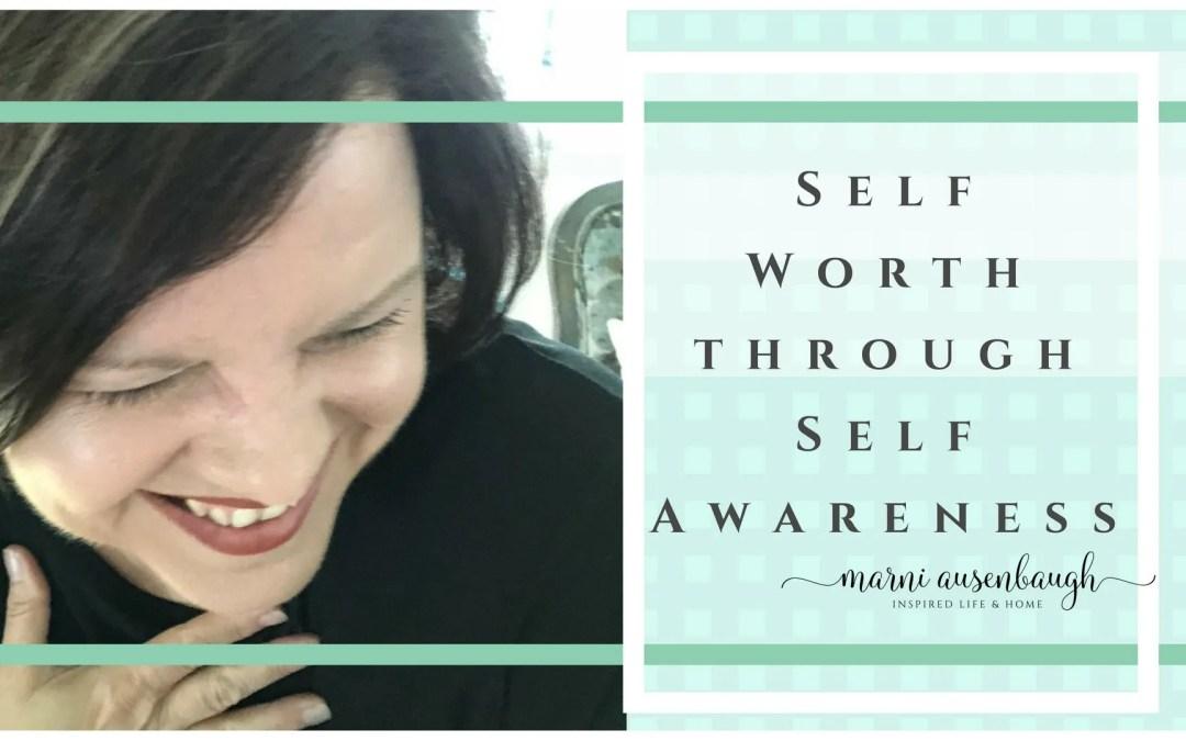 Self Worth Through Self Awareness