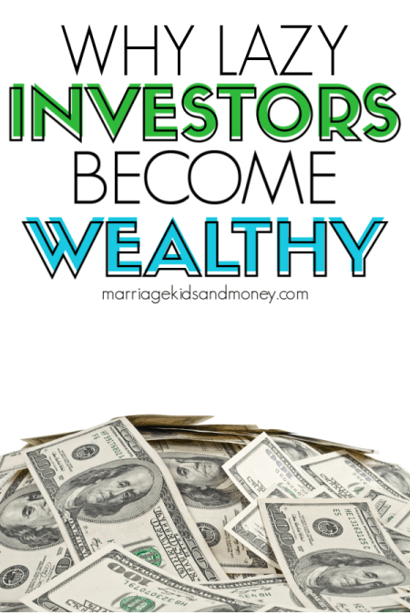 Why lazy investors become wealthy
