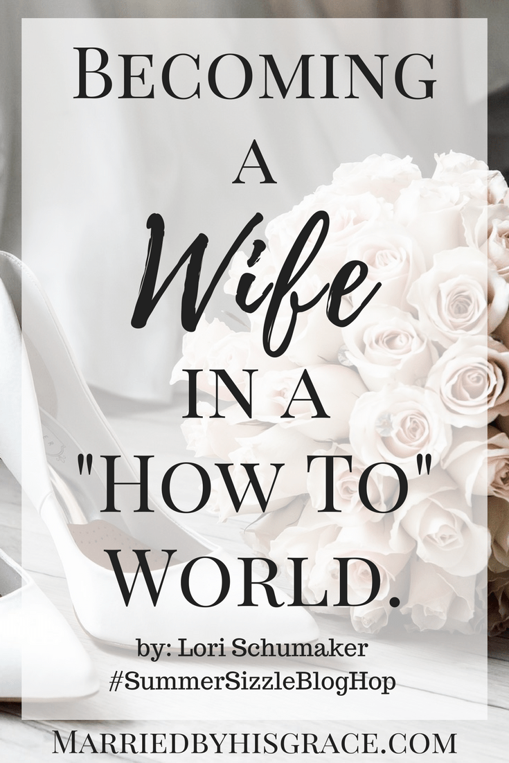 """Becoming a Wife in a """"How To"""" World. Married Life as a Newly wed. Marriage Advice for the wife"""