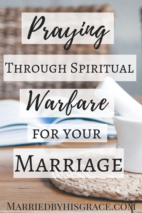 Praying through Spiritual Warfare in your Marriage  - Married By His
