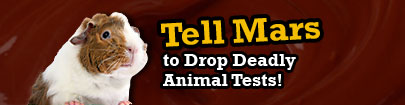 Tell Mars to Drop Deadly Animal Tests!