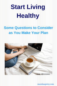 start living healthy and questions to consider