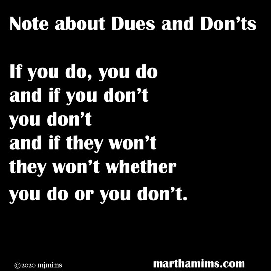 If you do, you do and if you don't you don't and if they won't they won't whether you do or you don't.