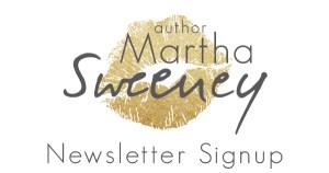 Author Martha Sweeney Newsletter Signup