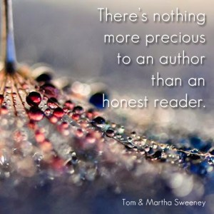 there's nothing more priceless to an author than an honest reader
