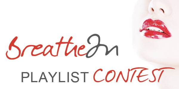 Breathe In Music Playlist Contest