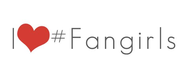 I LOVE #Fangirls