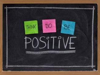 Positivity- Think,do,be positive