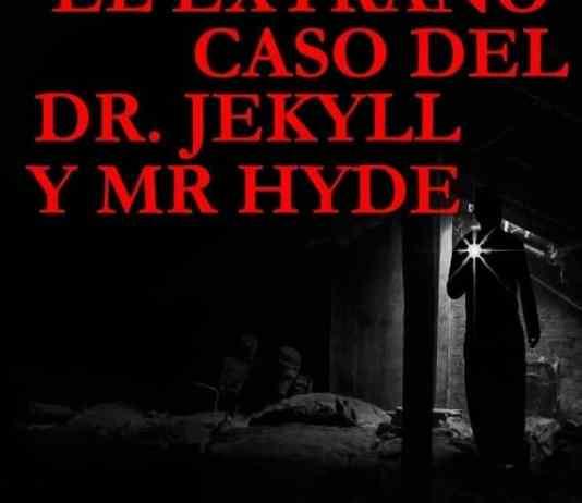 El Extraño Caso del Dr Jekyll y Mr Hyde, de R. L. Stevenson