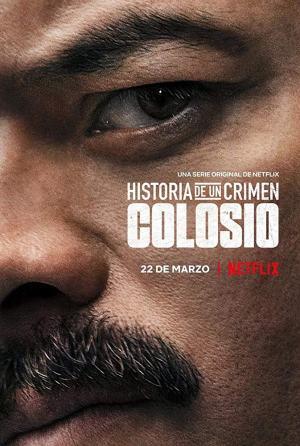 Historia de un Crimen: Colosio (2019)