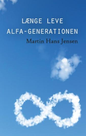 længe leve alfa generationen