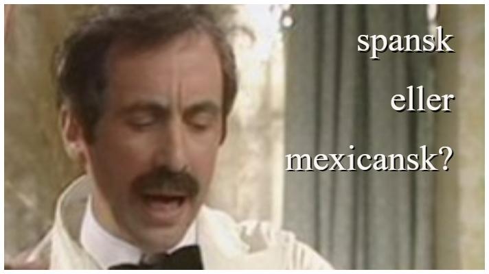 Er Manuel fra Halløj på badehotellet fra Spanien eller Mexico?