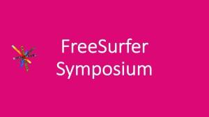 FreeSurfer Symposium