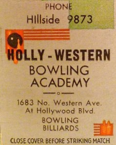 Holly-Western Bowling Academy 1683 N. Western Ave, at Hollywood Boulevard
