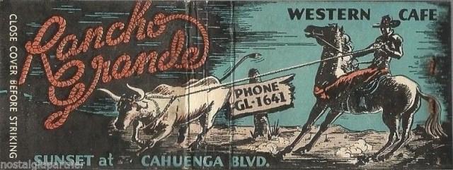 Rancho Grande - Western café. Sunset Boulevard at Cahuenga. Phone GL-1641