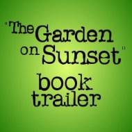 """The Garden on Sunset"" book trailer"