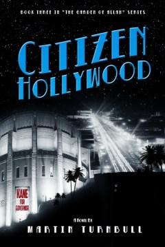 """""""Citizen Hollywood"""" - book 3, the Garden of Allah novels"""