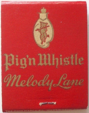 Pig'n Whistle-Melody Lane matchbook cover, circa 1940. Melody Lane was part of the Pig'n Whistle chain of restaurants