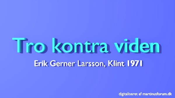 Tro kontra viden – Erik Gerner Larsson, Klint 1971