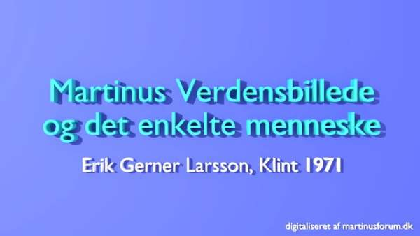 Martinus Verdensbillede og det enkelte menneske – Erik Gerner Larsson