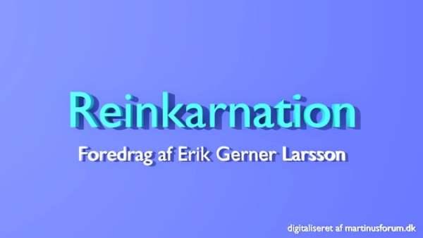 Reinkarnation – Erik Gerner Larsson