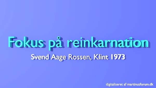 Fokus på Reinkarnation – foredrag af Svend Aage Rossen
