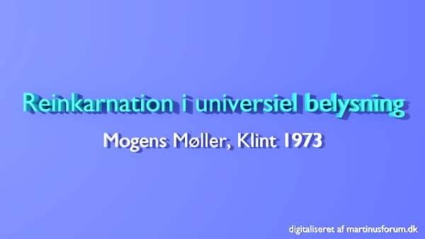 Reinkarnation i universiel betydning – foredrag af Mogens Møller