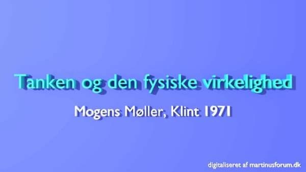 Tanken og den fysiske virkelighed – foredrag af Mogens Møller