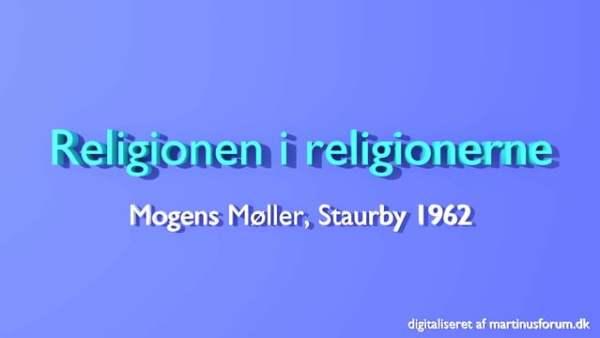 Religionen i religionerne – foredrag af Mogens Møller