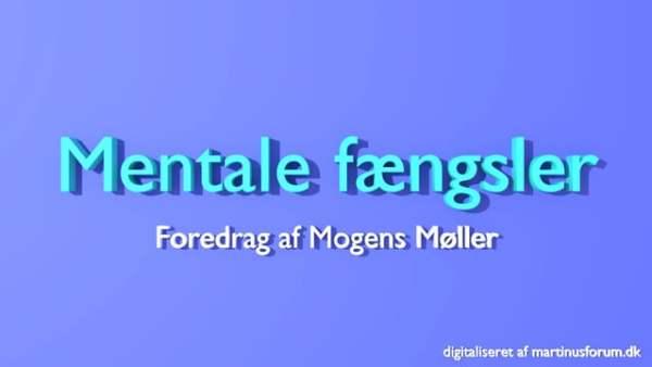 Mentale fængsler – foredrag af Mogens Møller
