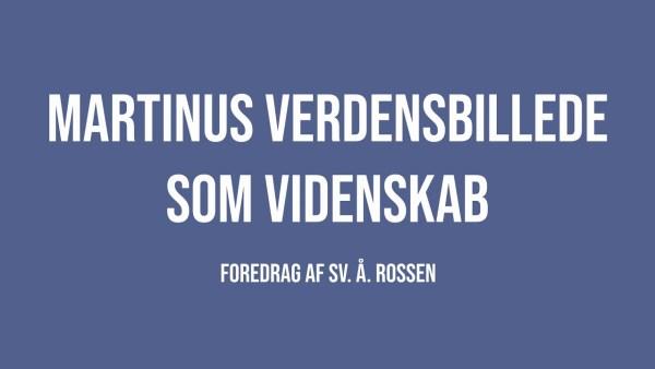 Martinus Verdensbillede som videnskab – Svend Aage Rossen