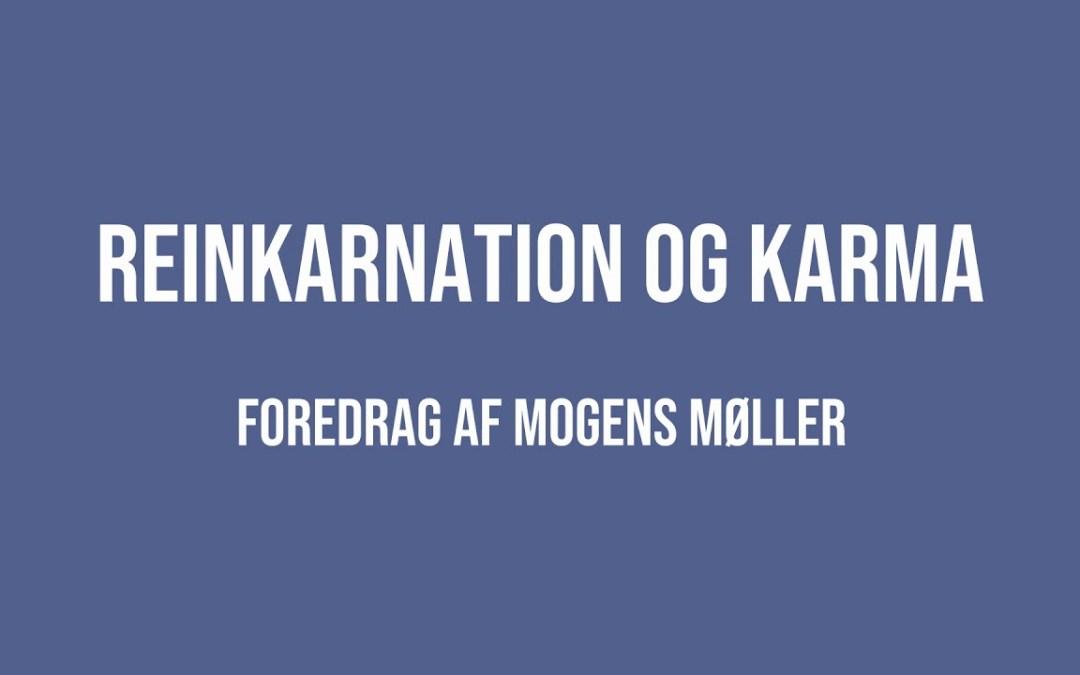 Nyt foredrag på YouTube: Reinkarnation og karma af Mogens Møller