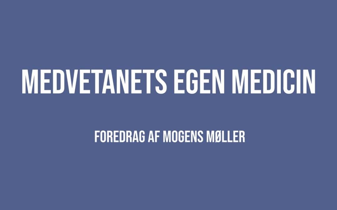 Medvetanets egen medicin | Mogens Møller | Martinus Verdensbillede