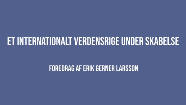 Et internationalt rige under skabelse – Erik Gerner Larsson –