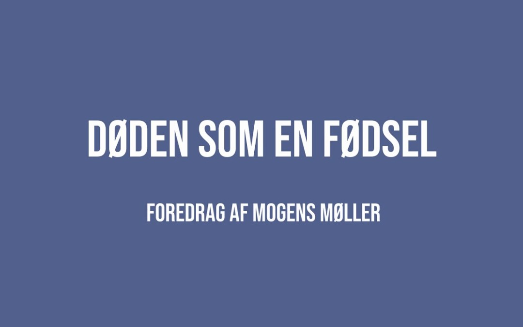 Døden som en fødsel | Mogens Møller | Martinus Verdensbillede