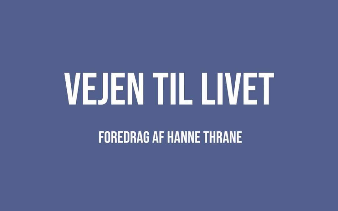 Vejen til livet | Hanne Thrane | Martinus Verdensbillede