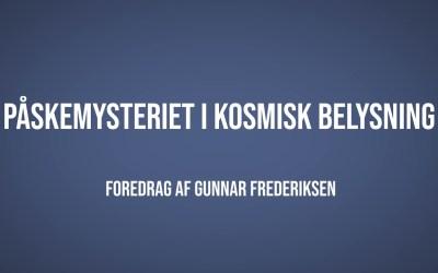 Påskemysteriet i kosmisk belysning | Gunnar Frederiksen | Martinus Verdensbillede