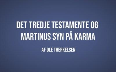 Det Tredje Testamente og Martinus syn på karma | Ole Therkelsen | Martinus Verdensbillede