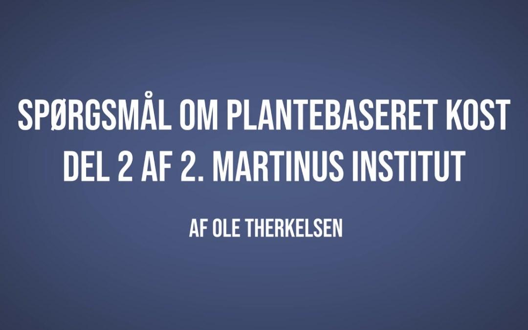 Spørgsmål om plantebaseret kost del. 2 | Ole Therkelsen | Martinus Verdensbillede