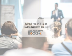 Steps for the Best Sales Kickoff EVER